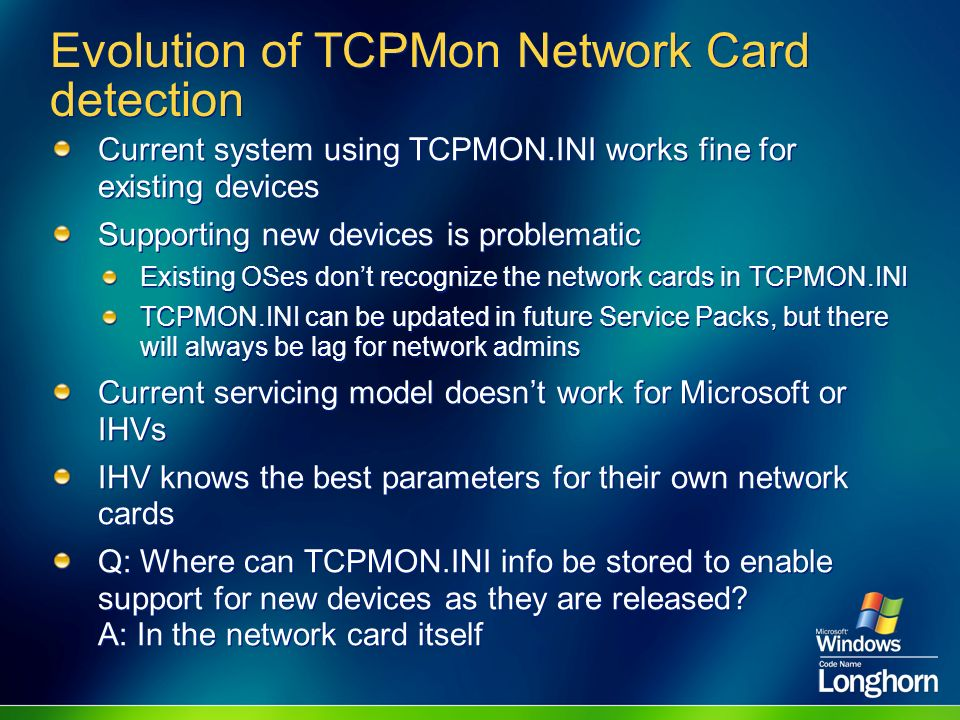 Evolution of TCPMon Network Card detection Current system using TCPMON.INI works fine for existing devices Supporting new devices is problematic Exist