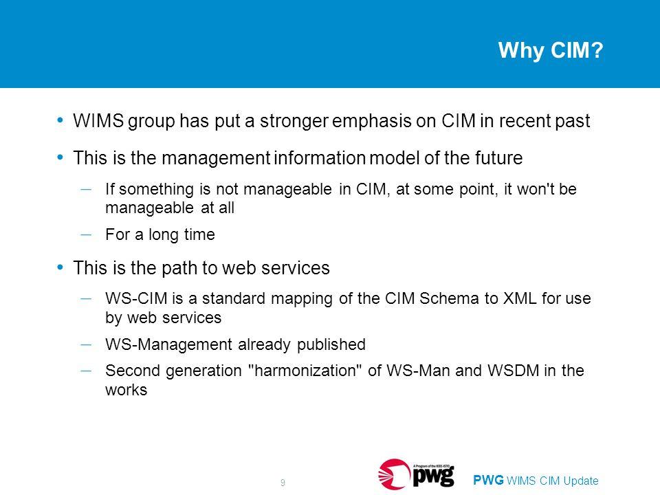 PWG WIMS CIM Update 9 Why CIM.
