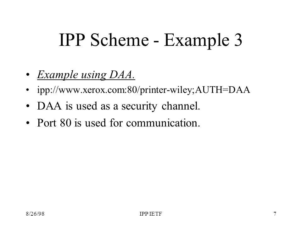 8/26/98IPP IETF7 IPP Scheme - Example 3 Example using DAA.