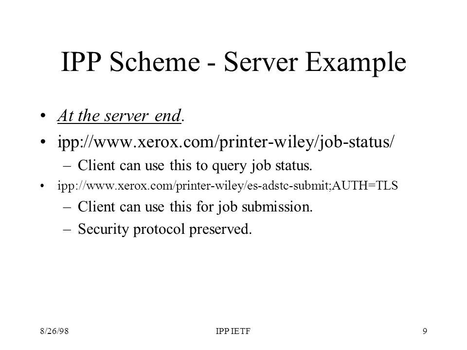 8/26/98IPP IETF9 IPP Scheme - Server Example At the server end.