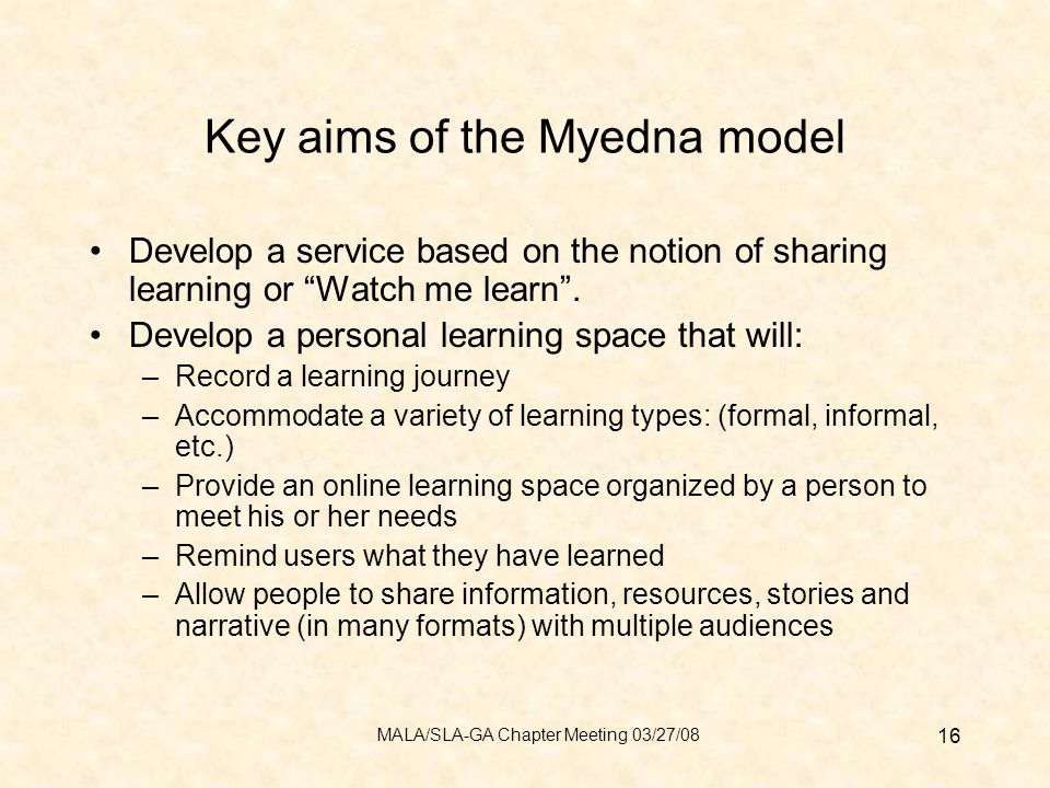 Key aims of the Myedna model Develop a service based on the notion of sharing learning or Watch me learn.