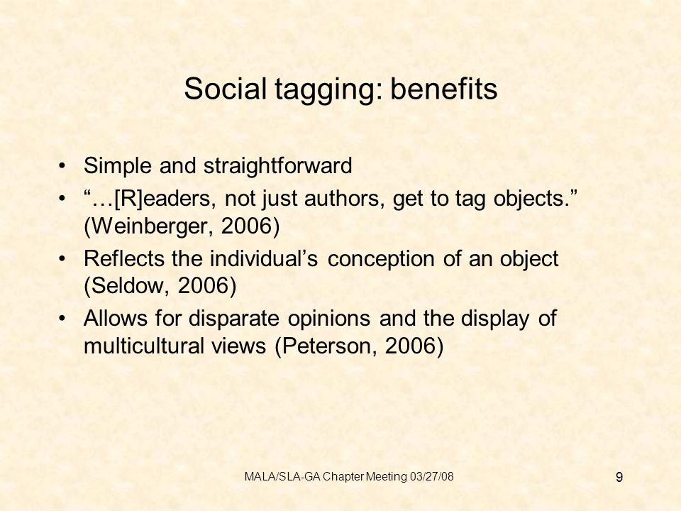 Social tagging: benefits Simple and straightforward …[R]eaders, not just authors, get to tag objects.