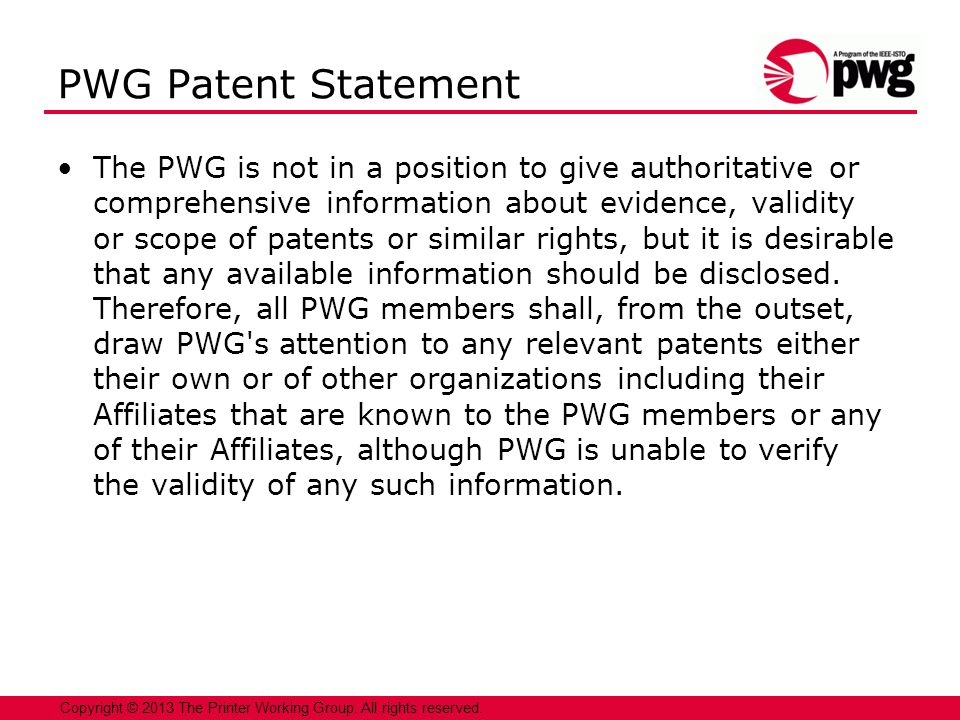 17 Copyright © 2013 The Printer Working Group. All rights reserved. PWG Working Group Status