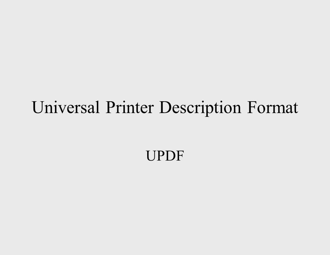 Universal Printer Description Format UPDF