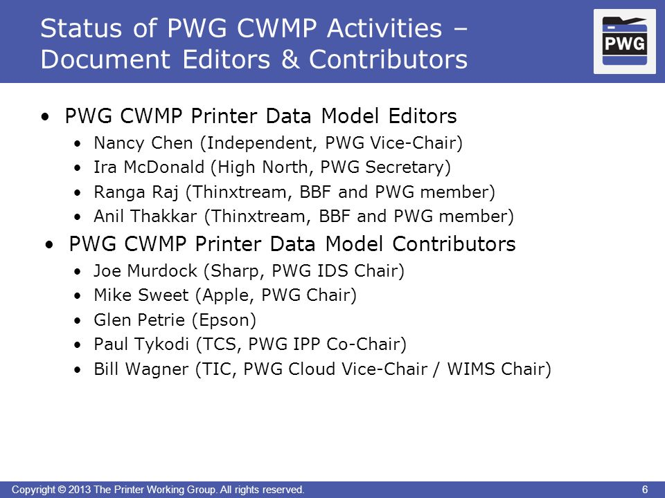 6Copyright © 2013 The Printer Working Group. All rights reserved.