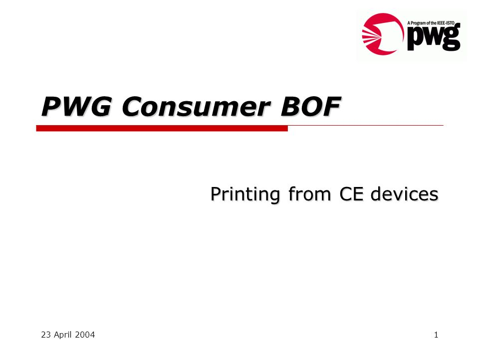 23 April 20041 PWG Consumer BOF Printing from CE devices