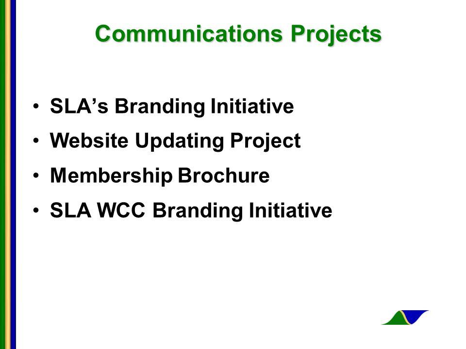 Communications Projects SLAs Branding Initiative Website Updating Project Membership Brochure SLA WCC Branding Initiative