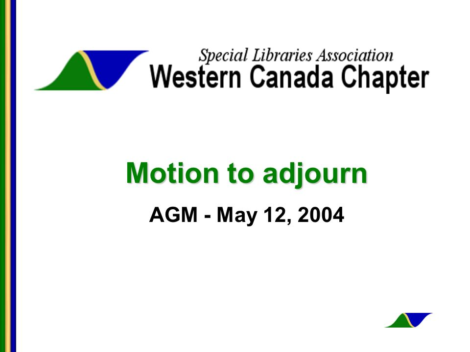 Motion to adjourn AGM - May 12, 2004