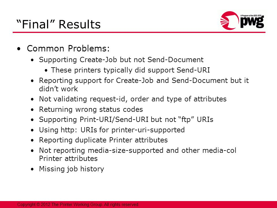 12 Copyright © 2012 The Printer Working Group. All rights reserved.