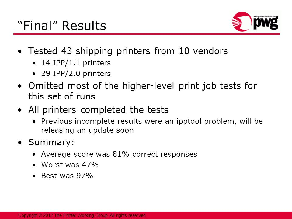 9 Copyright © 2012 The Printer Working Group. All rights reserved.
