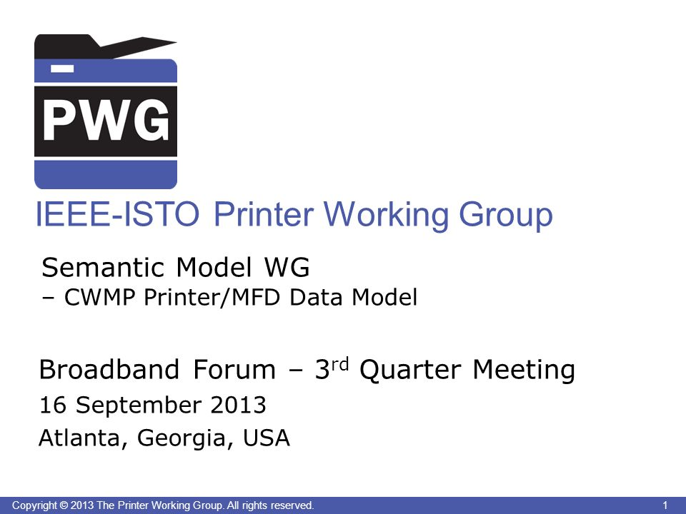 1Copyright © 2013 The Printer Working Group. All rights reserved.