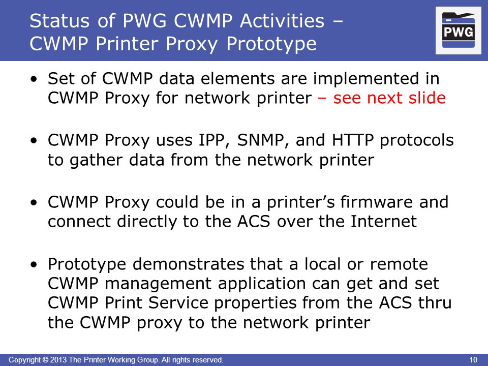 10Copyright © 2013 The Printer Working Group. All rights reserved. Status of PWG CWMP Activities – CWMP Printer Proxy Prototype 10 Set of CWMP data el