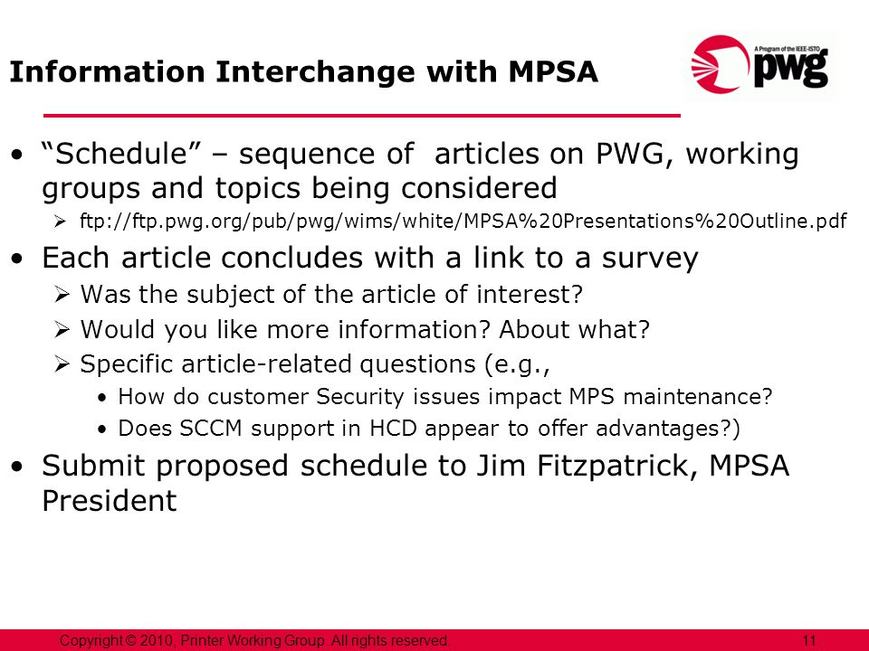 Information Interchange with MPSA Schedule – sequence of articles on PWG, working groups and topics being considered ftp://ftp.pwg.org/pub/pwg/wims/wh