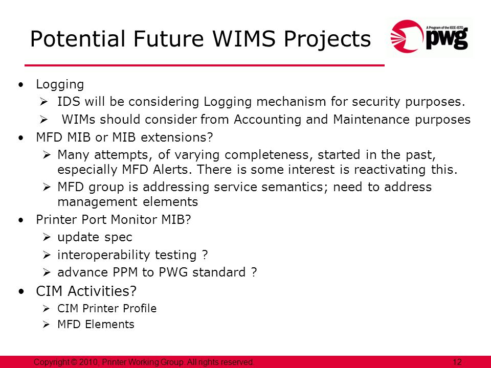 Potential Future WIMS Projects Logging IDS will be considering Logging mechanism for security purposes. WIMs should consider from Accounting and Maint