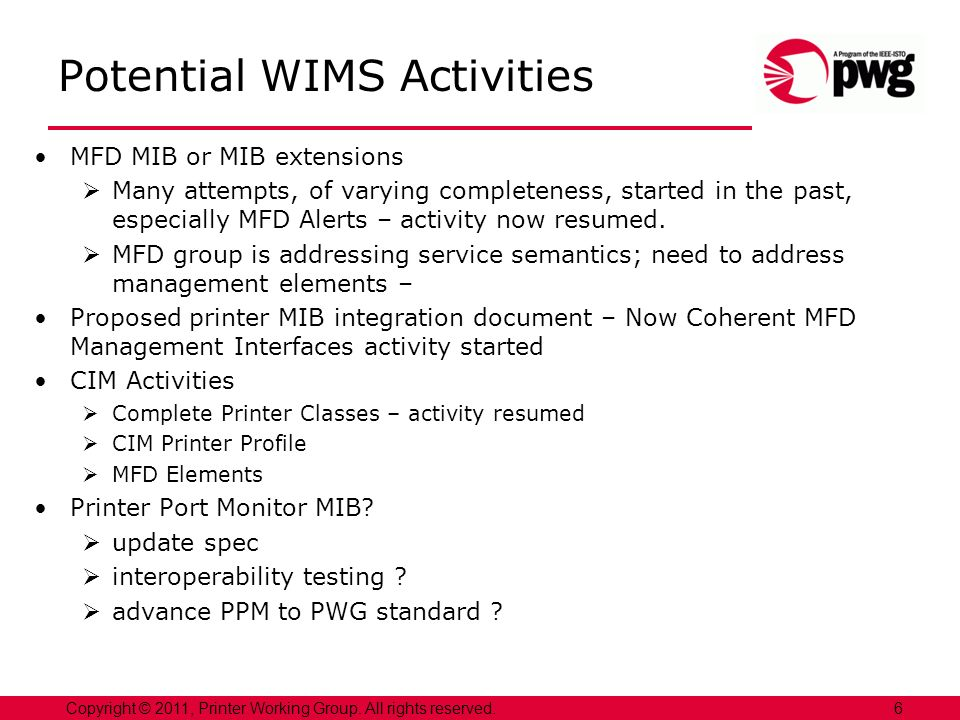 Potential WIMS Activities MFD MIB or MIB extensions Many attempts, of varying completeness, started in the past, especially MFD Alerts – activity now resumed.