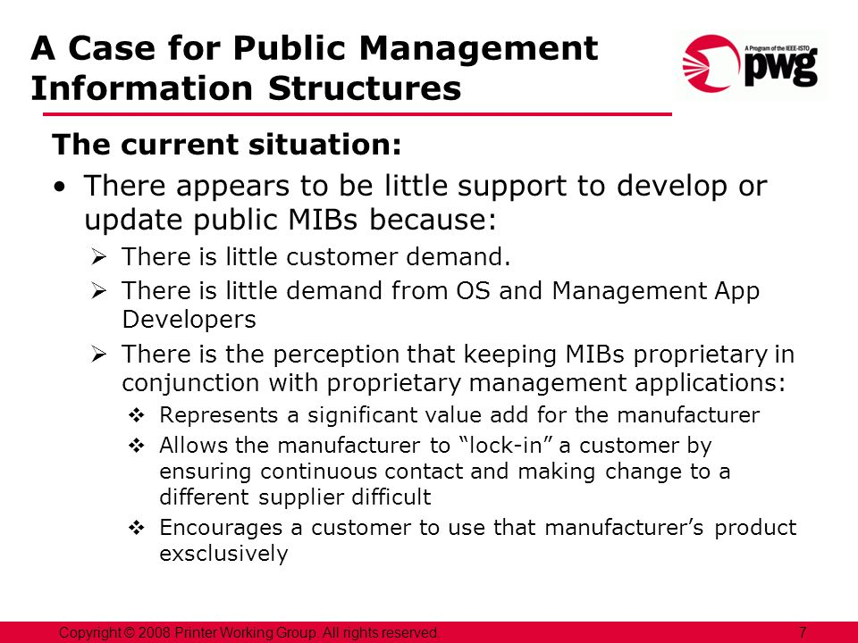 A Case for Public Management Information Structures The current situation: There appears to be little support to develop or update public MIBs because: There is little customer demand.
