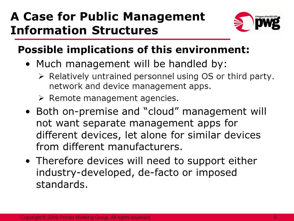 A Case for Public Management Information Structures Possible implications of this environment: Much management will be handled by: Relatively untrained personnel using OS or third party.