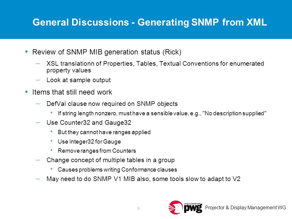 Projector & Display Management WG 10 General Discussions - What s Next after SNMP.