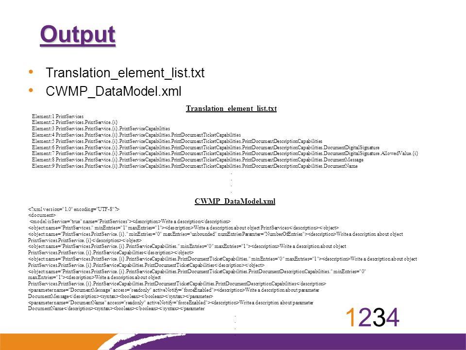 12341234 Output Translation_element_list.txt CWMP_DataModel.xml Translation_element_list.txt Element:1 PrintServices Element:2 PrintServices.PrintServ