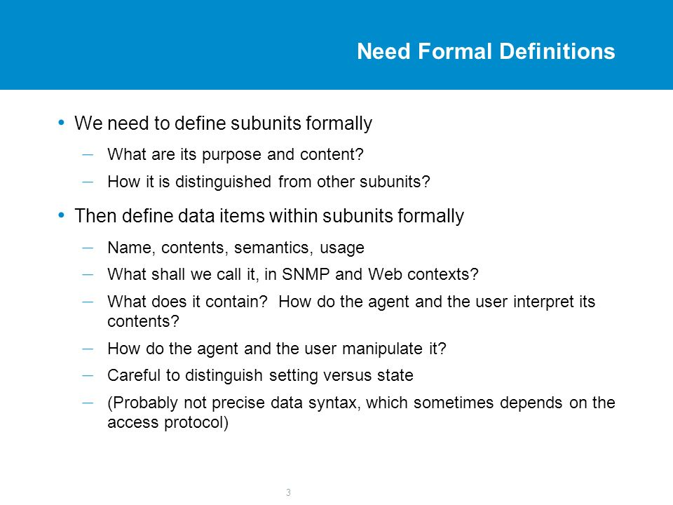3 Need Formal Definitions We need to define subunits formally – What are its purpose and content.