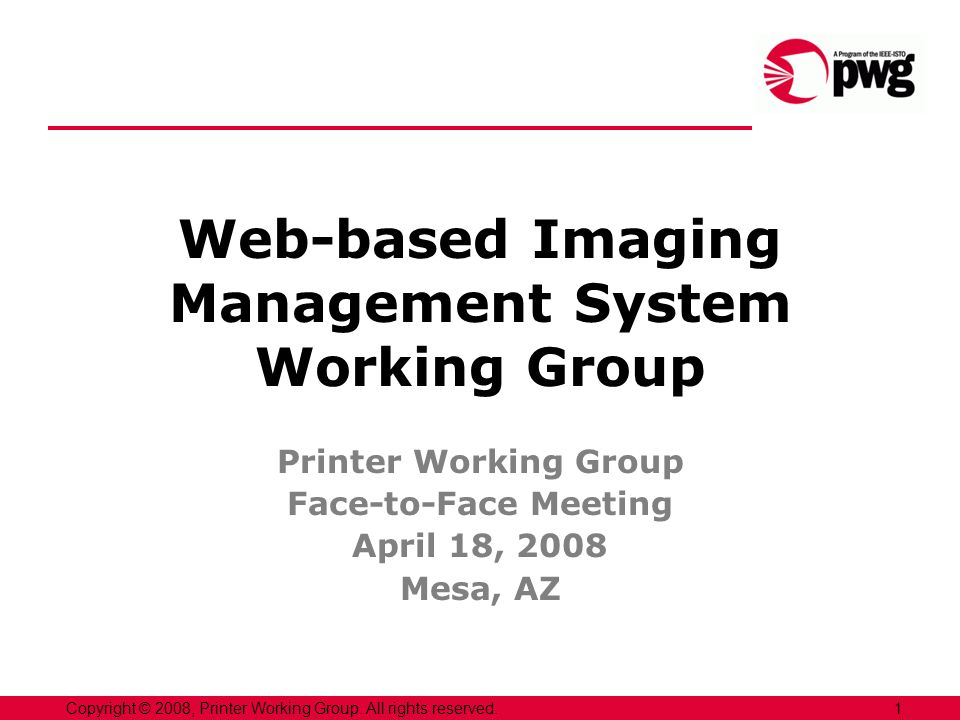 1Copyright © 2008, Printer Working Group. All rights reserved.
