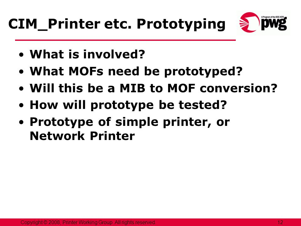 CIM_Printer etc. Prototyping What is involved. What MOFs need be prototyped.