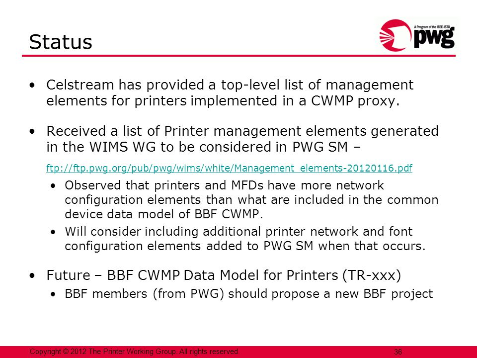 Copyright © 2012 The Printer Working Group. All rights reserved. 36 Celstream has provided a top-level list of management elements for printers implem