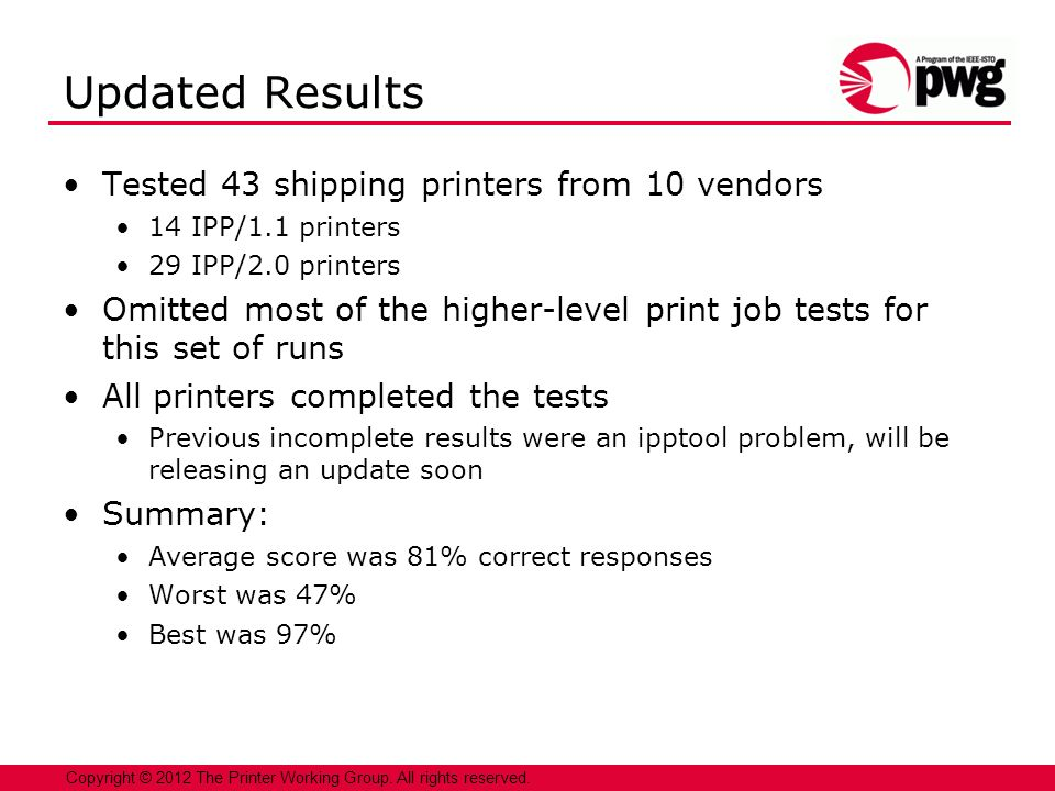 10 Copyright © 2012 The Printer Working Group.All rights reserved.