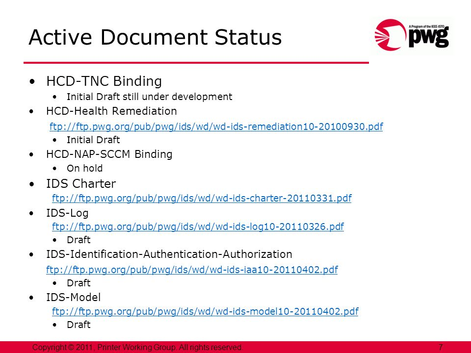 7Copyright © 2011, Printer Working Group. All rights reserved. Active Document Status HCD-TNC Binding Initial Draft still under development HCD-Health