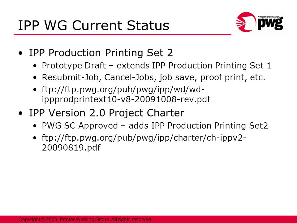 5 Copyright © 2009, Printer Working Group. All rights reserved.