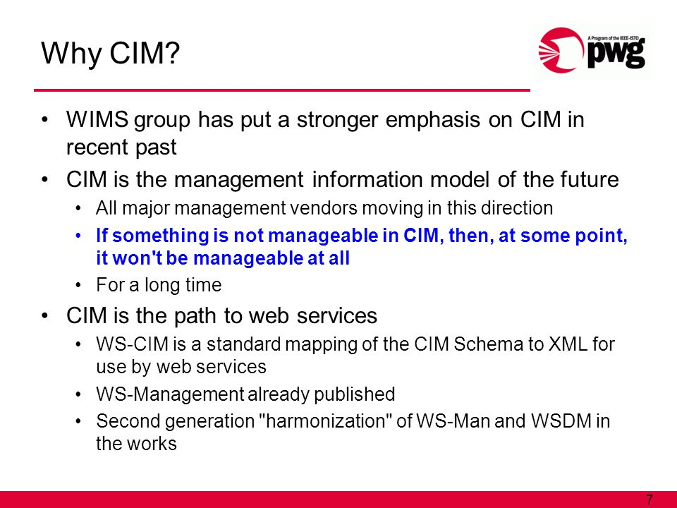 7 Why CIM? WIMS group has put a stronger emphasis on CIM in recent past CIM is the management information model of the future All major management ven