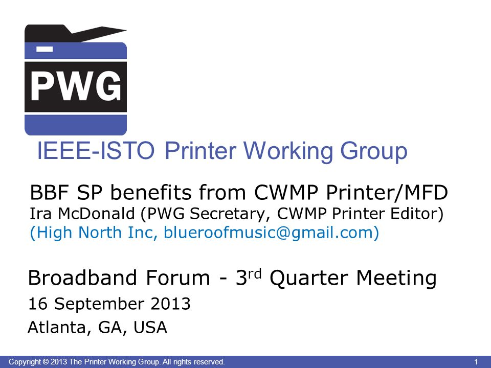 1Copyright © 2013 The Printer Working Group.All rights reserved.