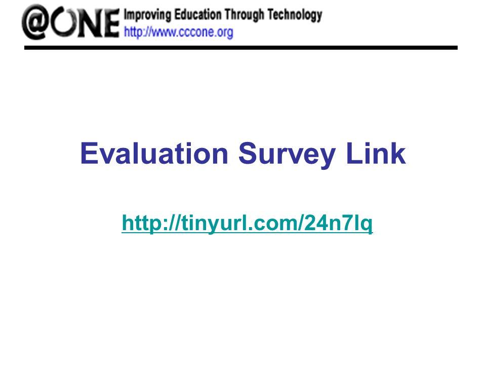 Evaluation Survey Link http://tinyurl.com/24n7lq