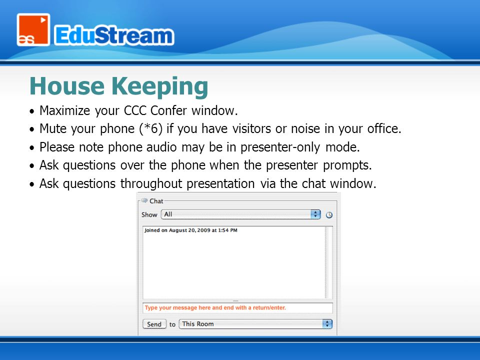 House Keeping Maximize your CCC Confer window. Mute your phone (*6) if you have visitors or noise in your office. Please note phone audio may be in pr