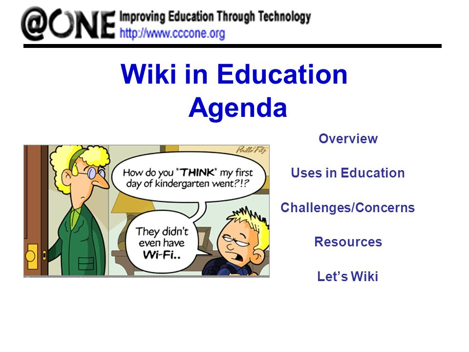 Wiki in Education Agenda Overview Uses in Education Challenges/Concerns Resources Lets Wiki