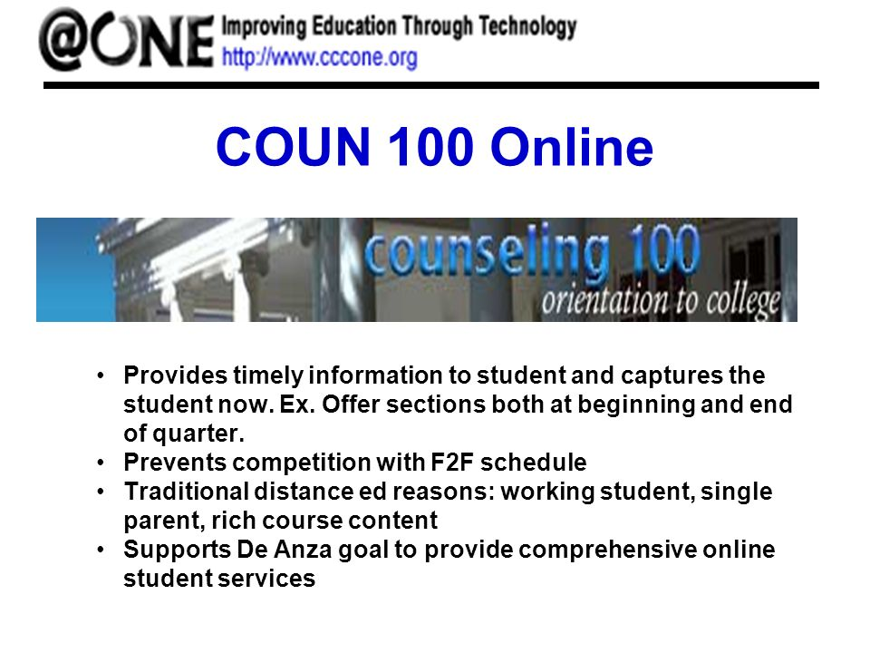 COUN 100 Online Provides timely information to student and captures the student now.