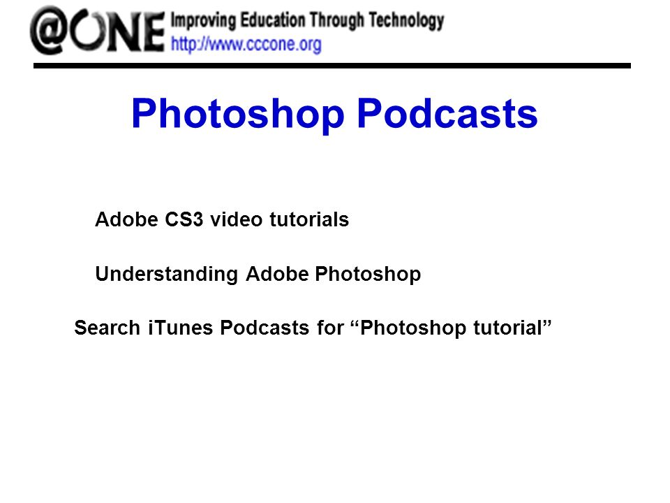 Photoshop Podcasts Adobe CS3 video tutorials Understanding Adobe Photoshop Search iTunes Podcasts for Photoshop tutorial