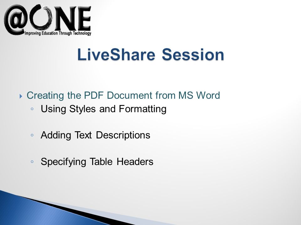 Creating the PDF Document from MS Word Using Styles and Formatting Adding Text Descriptions Specifying Table Headers