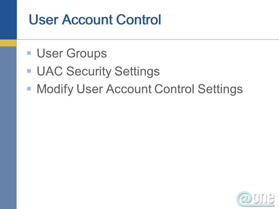 User Groups UAC Security Settings Modify User Account Control Settings