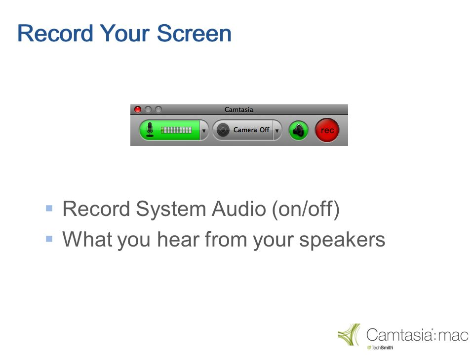 Record System Audio (on/off) What you hear from your speakers