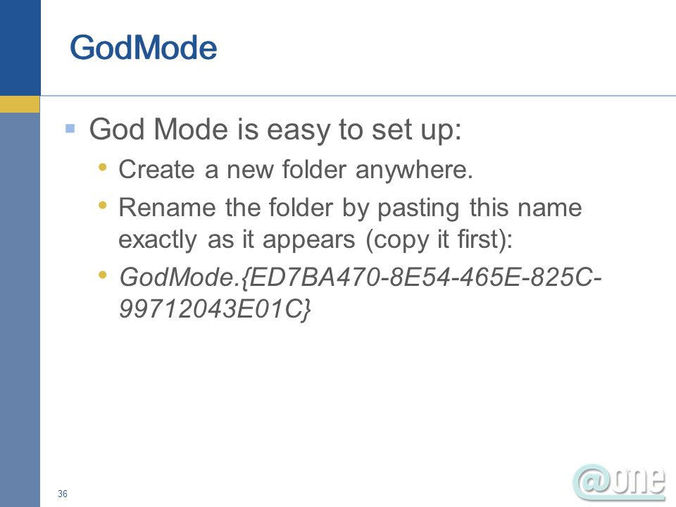 God Mode is easy to set up: Create a new folder anywhere.