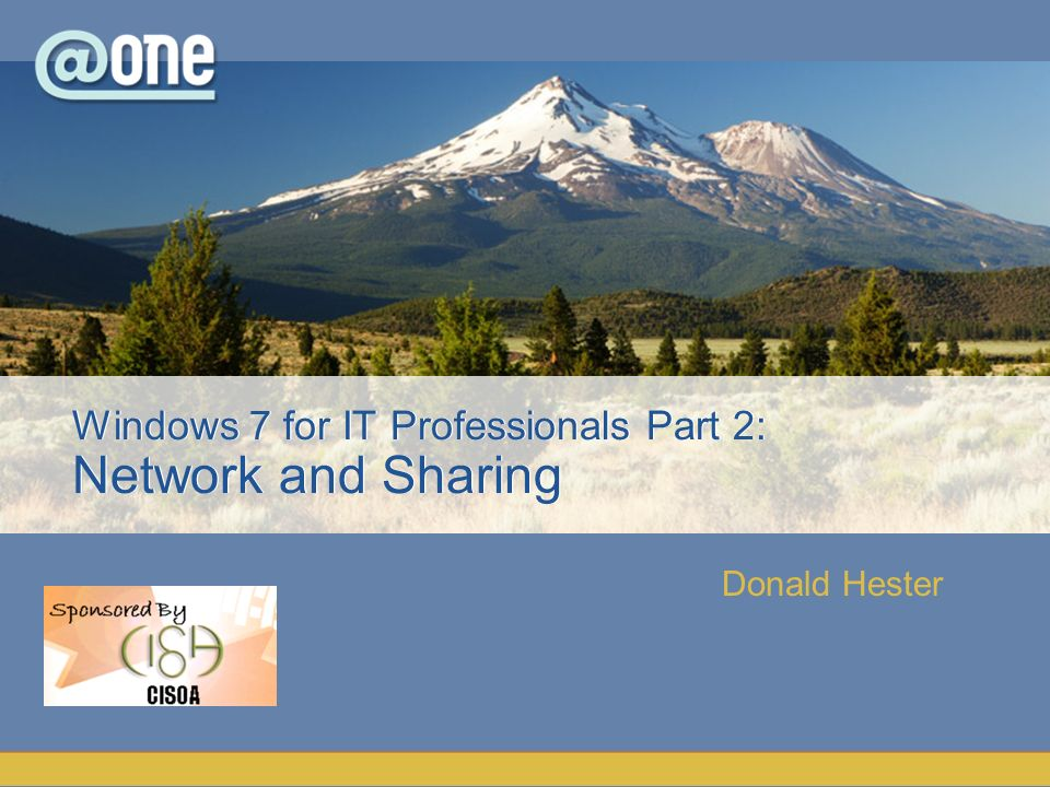 Donald Hester Windows 7 for IT Professionals Part 2: Network and Sharing