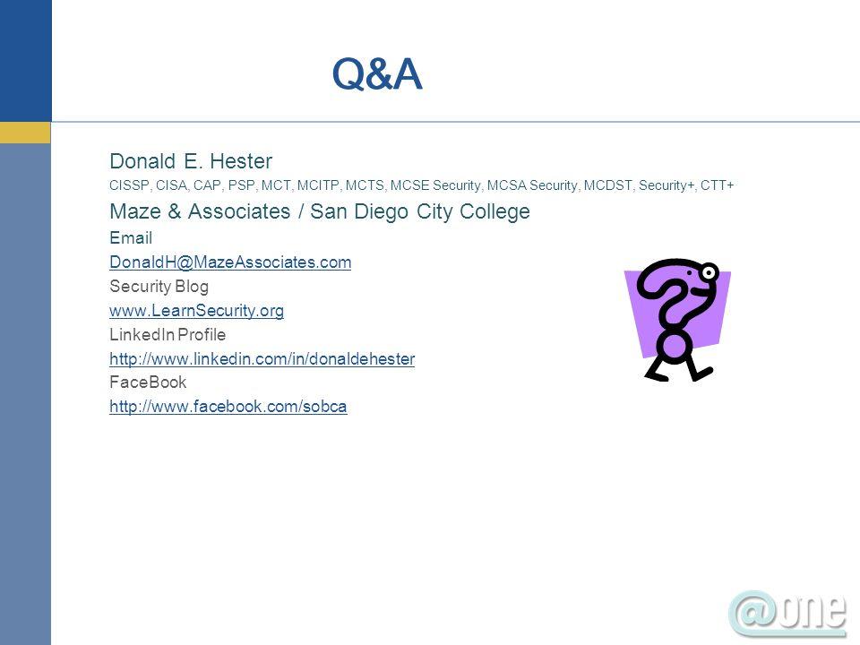 Donald E. Hester CISSP, CISA, CAP, PSP, MCT, MCITP, MCTS, MCSE Security, MCSA Security, MCDST, Security+, CTT+ Maze & Associates / San Diego City Coll