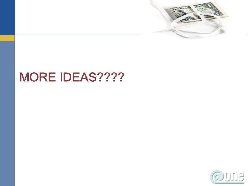 MORE IDEAS????