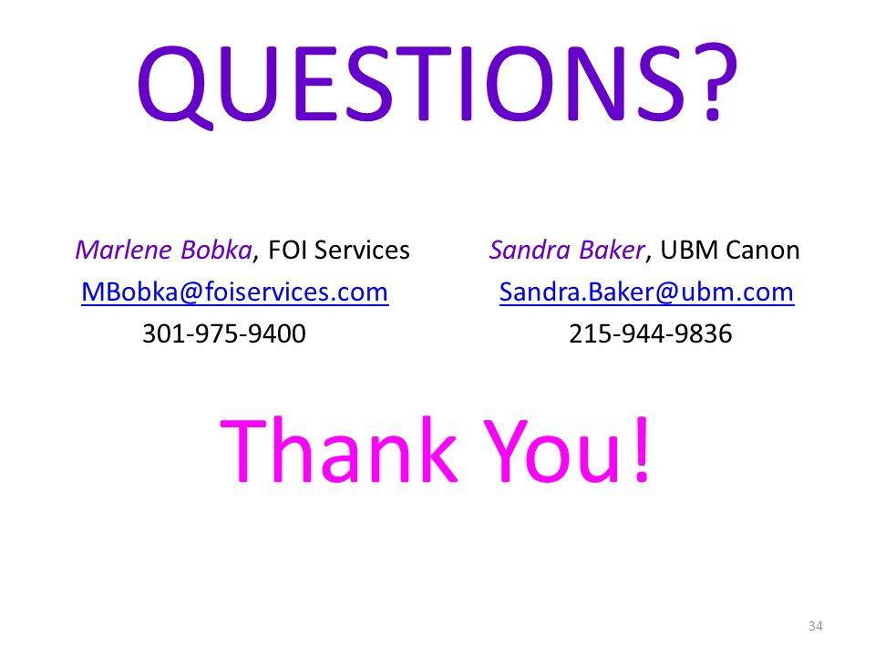 34 QUESTIONS? Marlene Bobka, FOI Services Sandra Baker, UBM Canon MBobka@foiservices.comMBobka@foiservices.com Sandra.Baker@ubm.comSandra.Baker@ubm.co