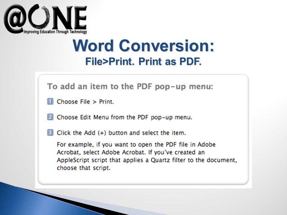 Word Conversion: File>Print. Print as PDF.