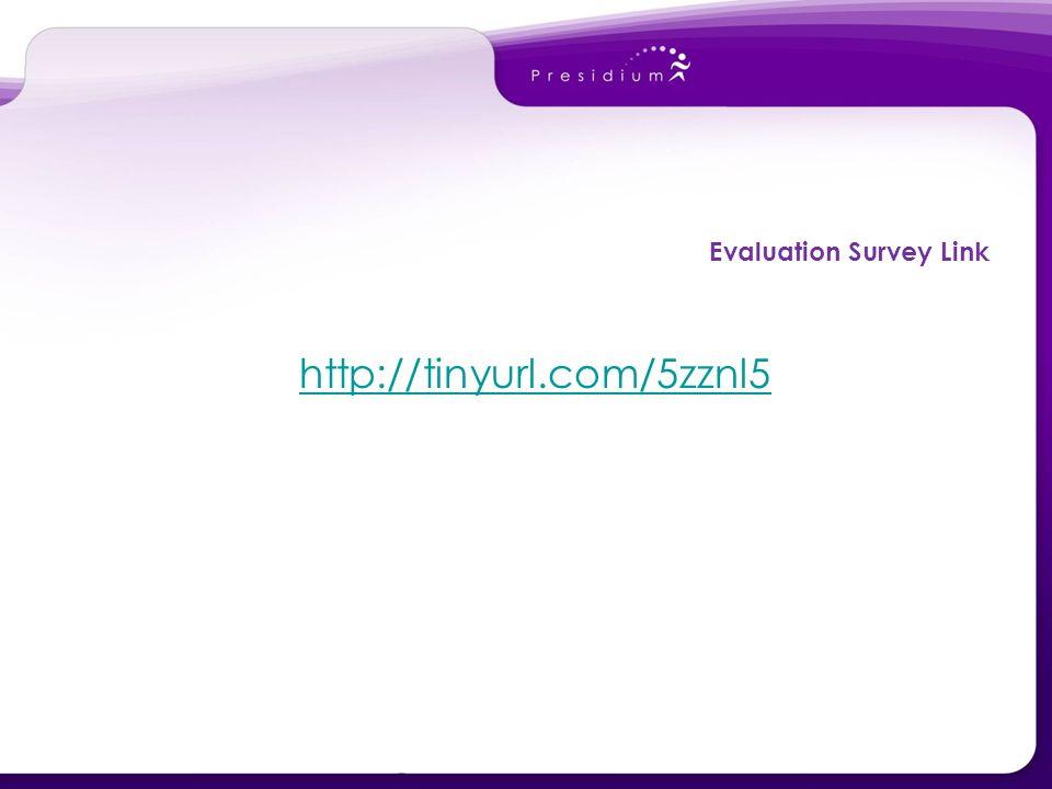 http://tinyurl.com/5zznl5 Evaluation Survey Link