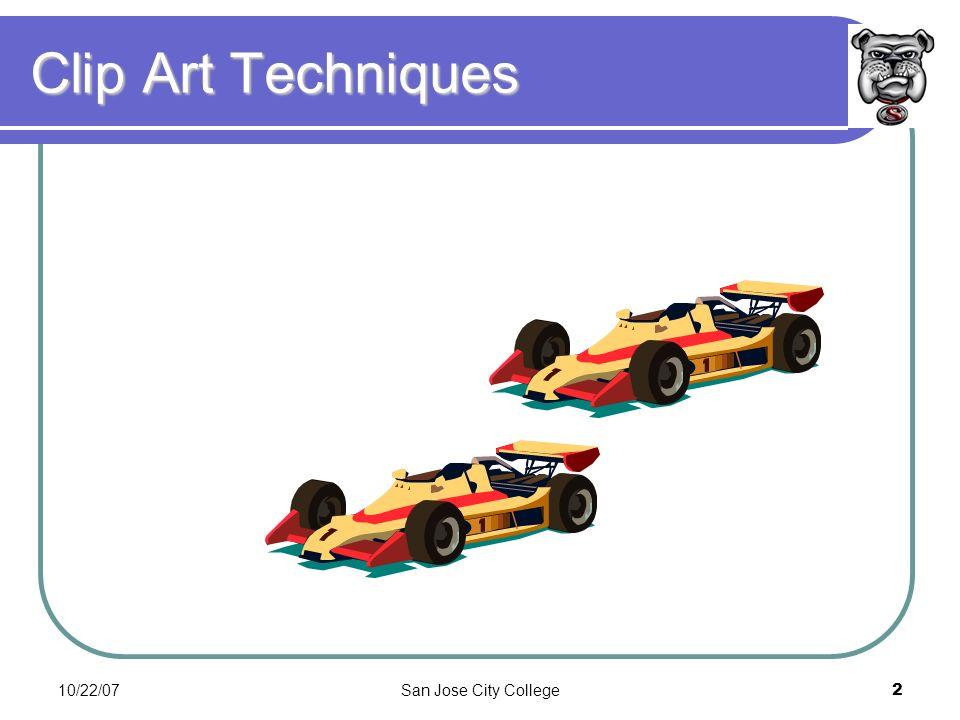 10/22/07San Jose City College2 Clip Art Techniques