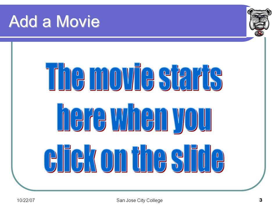 10/22/07San Jose City College3 Add a Movie