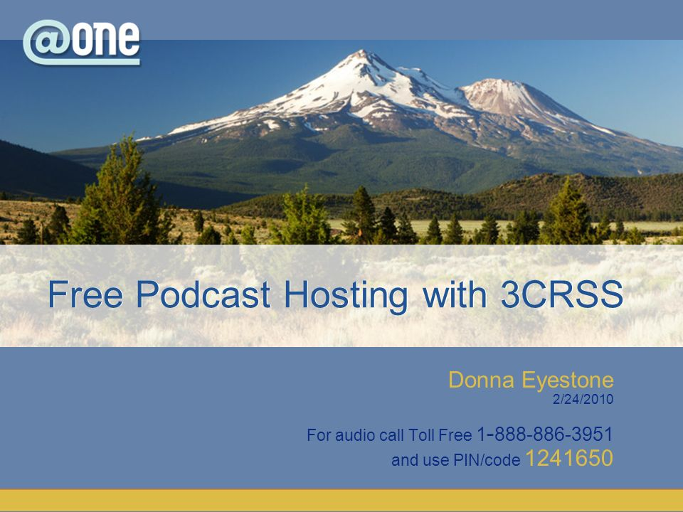 Donna Eyestone 2/24/2010 For audio call Toll Free 1 - 888-886-3951 and use PIN/code 1241650 Free Podcast Hosting with 3CRSS